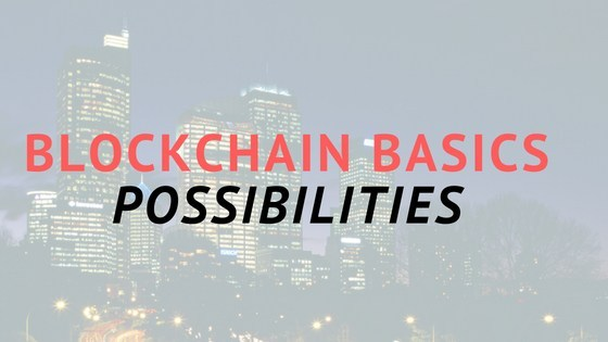 What are the possibilities thanks to Blockchain